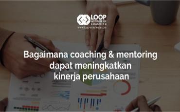 Bagaimana coaching & mentoring  dapat meningkatkan kinerja perusahaan