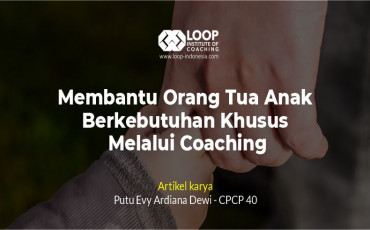 Membantu Orang Tua Anak Berkebutuhan Khusus Melalui Coaching