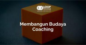 membangun budaya coaching